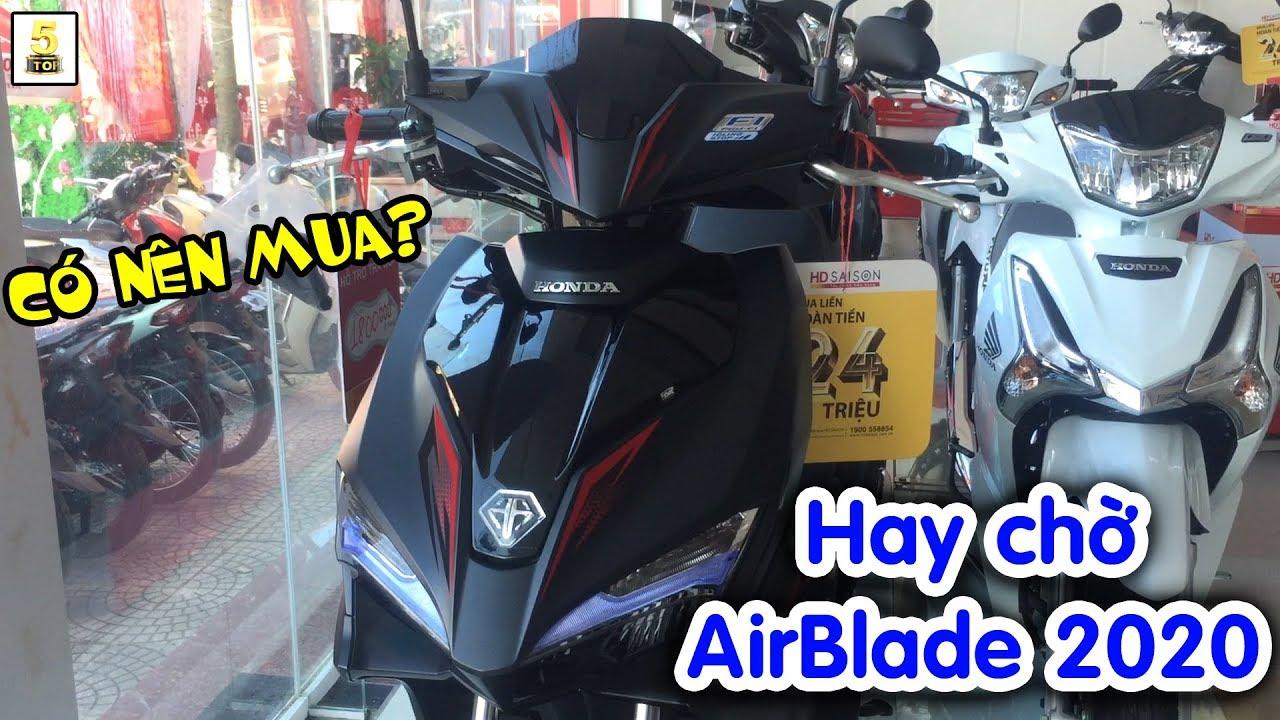 Có nên mua AirBlade 2019 ▶️ Hay chờ phiên bản hoàn toàn mới AirBlade 2020 🔴 TOP 5 ĐAM MÊ