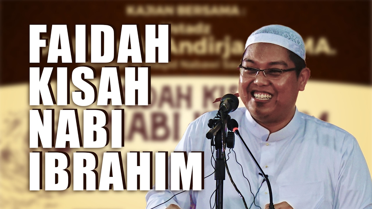 Kajian Umum: Kisah Nabi Ibrahim 'alaihis salam  - Ustadz Dr. Firanda Andirja, Lc., MA.