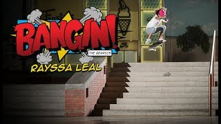 11 YEAR OLD GIRL SKATEBOARD PHENOM RAYSSA LEAL | BANGIN!