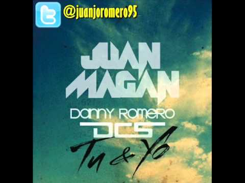 Juan Magan Feat DCS & Danny Romero - Tu y Yo (Official Remix HQ)