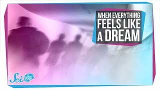 When Everything Feels Like a Dream | Depersonalization-Derealization Disorder