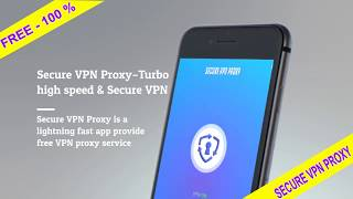 Secure VPN Proxy–Turbo high speed & Secure VPN - Free VPN Android