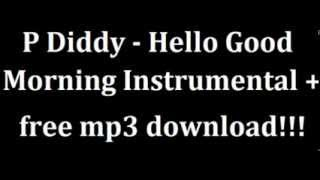 P Diddy   Hello Good Morning Instrumental + Free mp3 download!!!