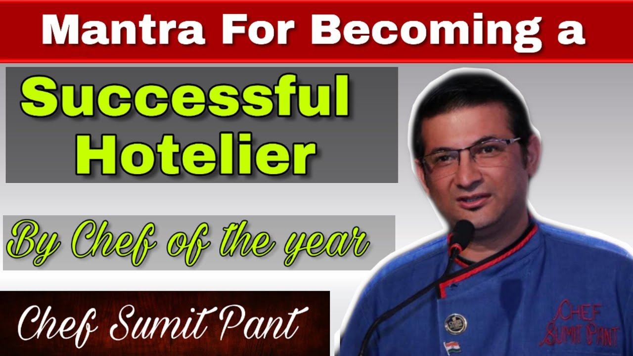 Mantra For Becoming a Successful Hotelier By Chef of the year | Chef Sumit Pant