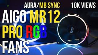 Aigo MR12 Fans Unboxing and Review (Cheap Aura Sync Fans)