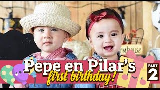 Pepe en Pilar's First Birthday - Part 2
