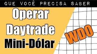 Como Operar Day Trade | Mini-Dólar (WDO)
