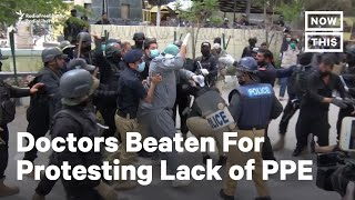 Doctors in Pakistan Beaten & Arrested by Police Amid Protests | NowThis