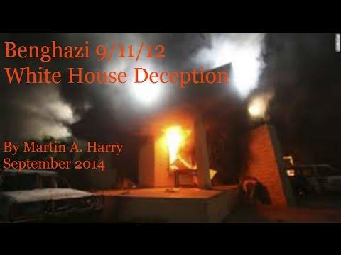 Benghazi 9/11/12:  White House Deception