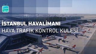 İstanbul Havalimanı | Hava Trafik Kontrol Kulesi