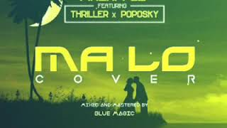 Pineapple Ft Thriller Odi x Poposky - Malo (Wizkid x Tiwa Savage Cover) M&M By Blue Magic