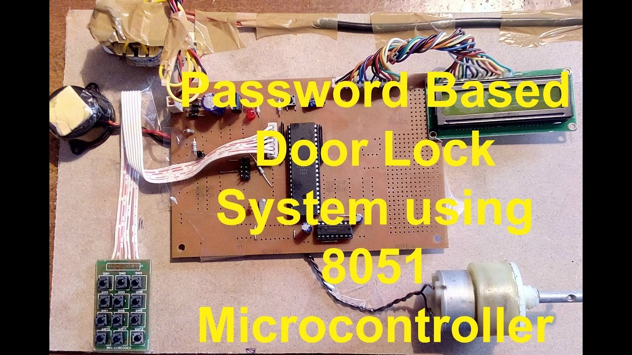 Password Based Door Lock System Using 8051 Microcontroller Youtube Gsm Modem Interfacing With At89c51