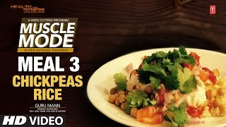 MEAL 3 - Chickpeas Rice | MUSCLE MODE by Guru Mann | | Health & Fitness