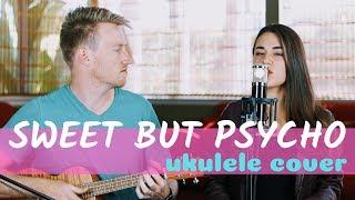 Sweet but Psycho Ukulele Cover - Ava Max   Camille & Jaco van Niekerk
