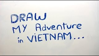 Draw my adventure in Vietnam