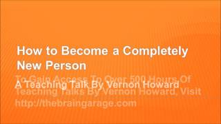 How to Become a Completely New Person