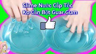 Tự Làm Slime Nước Siêu Dễ Không Cần Bột Quar Gum _ Easy Water Slime DIY