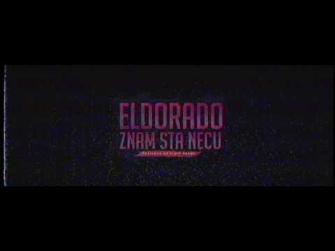 ELDORADO - ZNAM ŠTA NEĆU (OFFICIAL VIDEO) ²⁰¹⁷