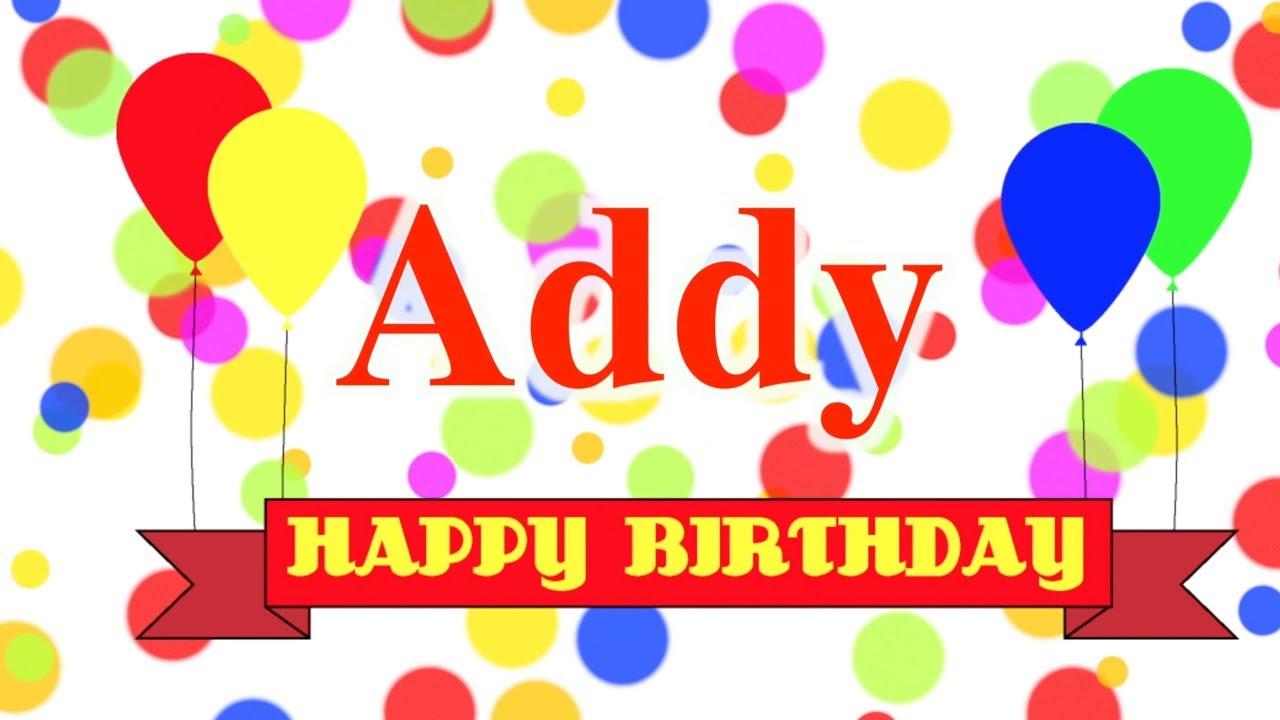 Happy Birthday Addy Song