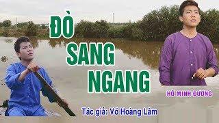 MV MỚI - ĐÒ SANG NGANG - HỒ MINH ĐƯƠNG