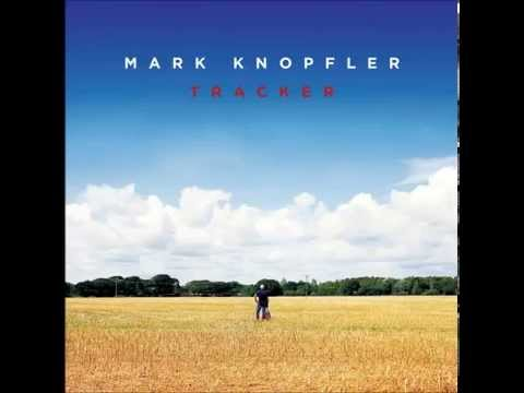 Mix - Tracker-deluxe-version-mark-knopfler