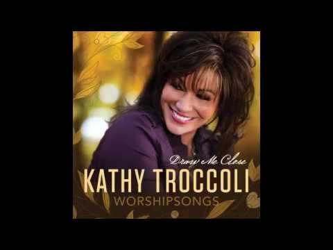 Kathy Troccoli - Turn Your Eyes Upon Jesus
