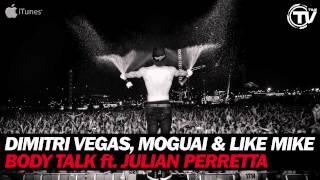 Dimitri Vegas, MOGUAI & Like Mike - Body Talk (Feat. Julian Perretta) (Radio Edit) - Time Records