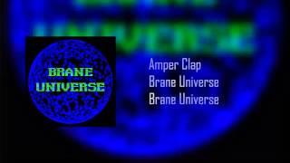 Amper Clap - Brane Universe