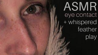 Tingly Visual Feather Play/  Eye contact/ UP CLOSE ASMR Whispering