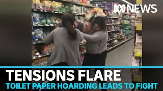 Toilet paper shortage from coronavirus panic buying sees fight break out | ABC News