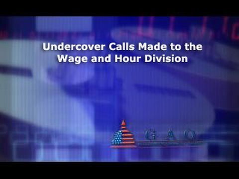 GAO: Undercover Calls Made to the Wage and Hour Division
