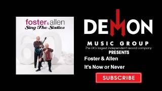 Watch Foster  Allen Its Now Or Never video