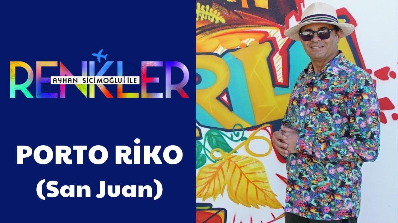 Ayhan Sicimoğlu ile RENKLER - Porto Riko (San Juan)