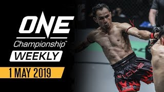 ONE Championship Weekly | 1 May 2019