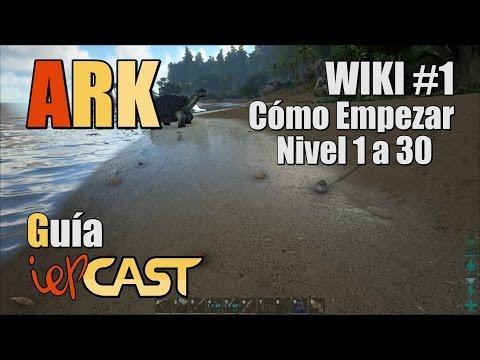 ARK Survival Evolved - Wiki - #1 - Cómo Empezar (Nivel 1 a 30)