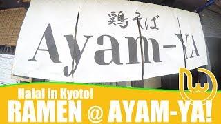 Halal in Kyoto! Ramen @ Ayam-ya!
