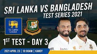 🔴 LIVE | 1st Test - Day 3 : Sri Lanka vs Bangladesh Test Series 2021