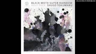 Black Moth Super Rainbow - Hidamari