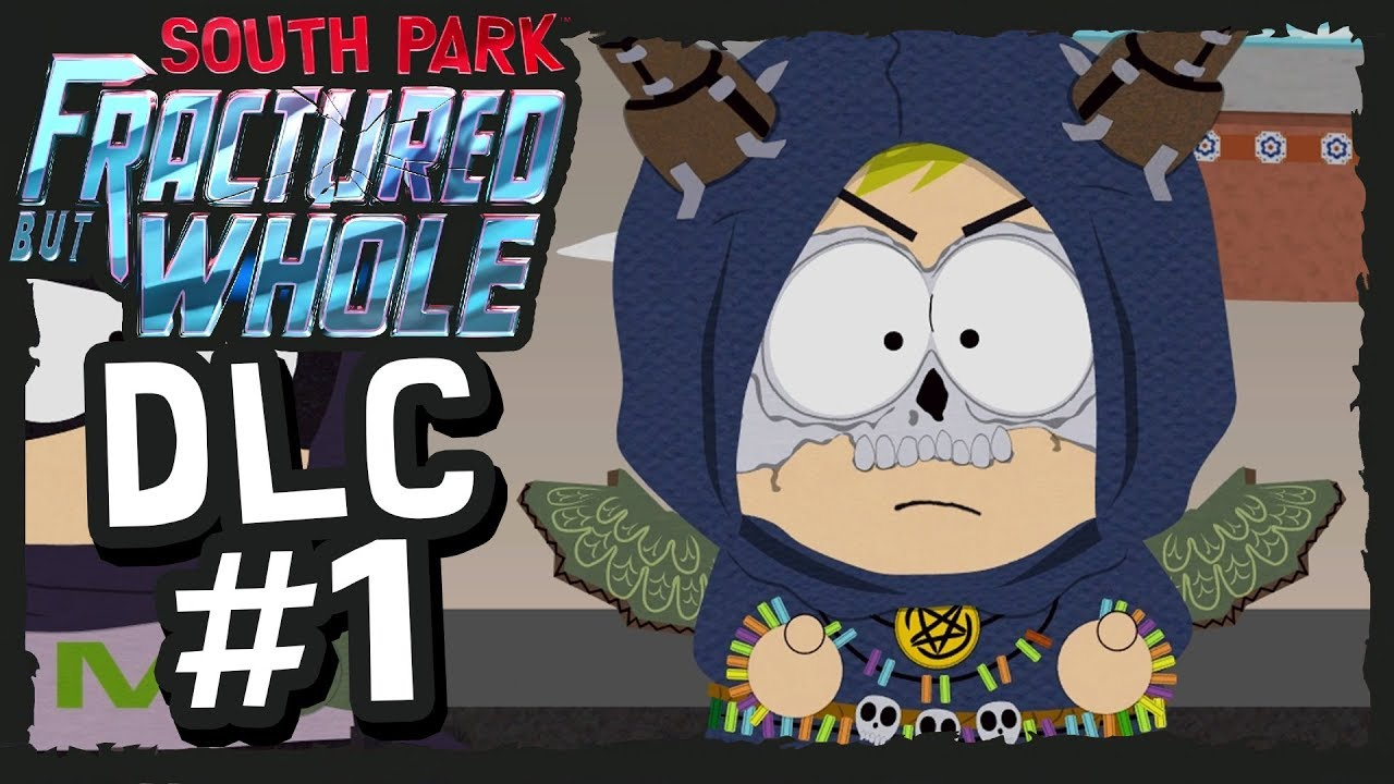 south park the fractured but whole dlc 1 from dusk till casa