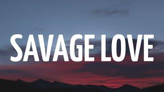 Jason Derulo - Savage Love Lyrics ft Jawsh 685