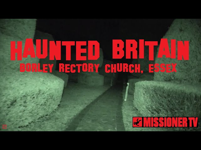 Haunted Britain: Borley Rectory Church, Essex, : Site of The Once Most Haunted House In England