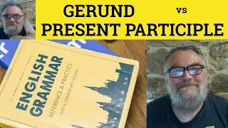 Gerund or Present Participle - The Difference - ESL British English Pronunciation
