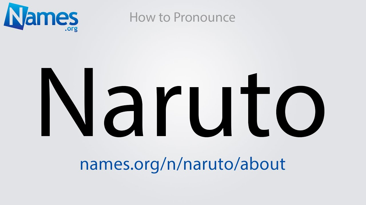 How to Pronounce Naruto