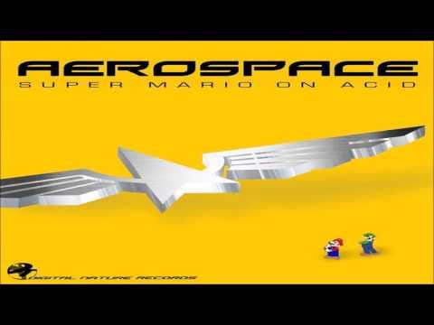 Aerospace - Super Mario On Acid ᴴᴰ