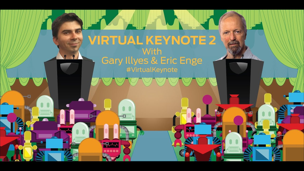 Virtual Keynote 2: Gary Illyes & Eric Enge - Going Deep with SEO Tags