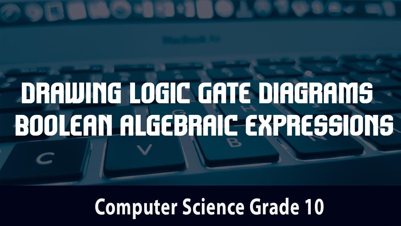 Computer Science Drawing Logic Gate Diagrams Boolean Algebraic Diagram For Expression Expressions 15