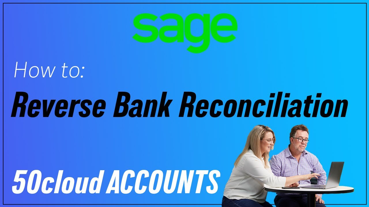 Sage 50cloud Accounts (UK) - Reverse a bank reconciliation