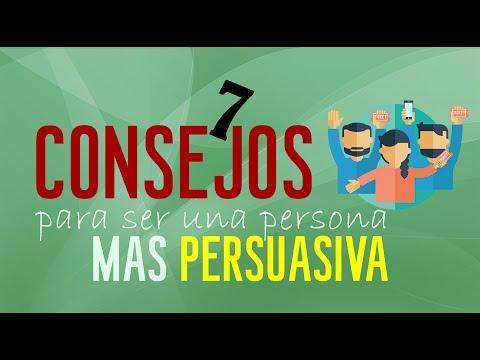 7 consejos para ser una persona mas persuasiva