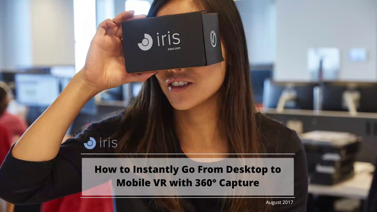 68e73648a34 How to Instantly Go From Desktop to Mobile VR with 360° Capture ...