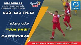 """""""Vua Phủi"""" Capdervilar thể hiện ĐẲNG CẤP tại SPL-S2  Hai trận 3 bàn xứng danh VUA PHỦI"""